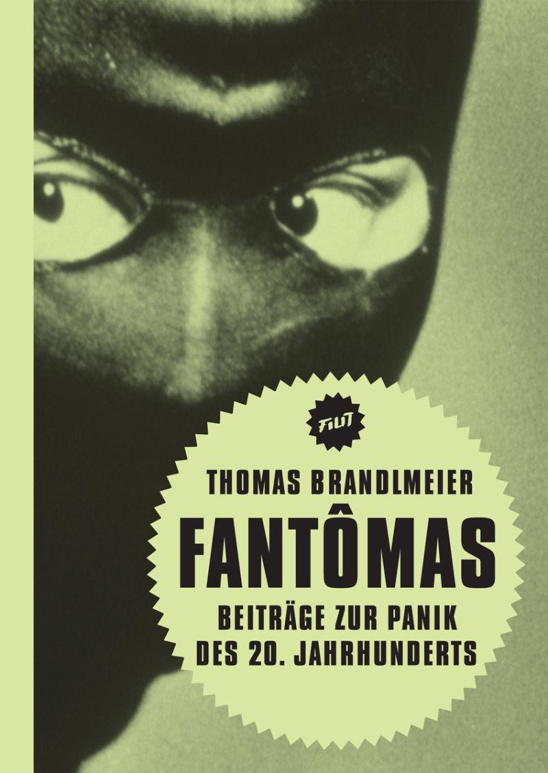 """Cover des Buches """"Fantômas. Beiträge zur Panik des 20. Jahrhunderts"""" von Thomas Brandlmeier"""