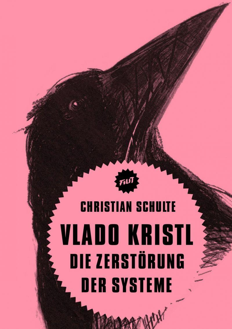 """Cover des Buches """"Vlado Kristl. Die Zerstörung der Systeme"""" von Christian Schulte"""