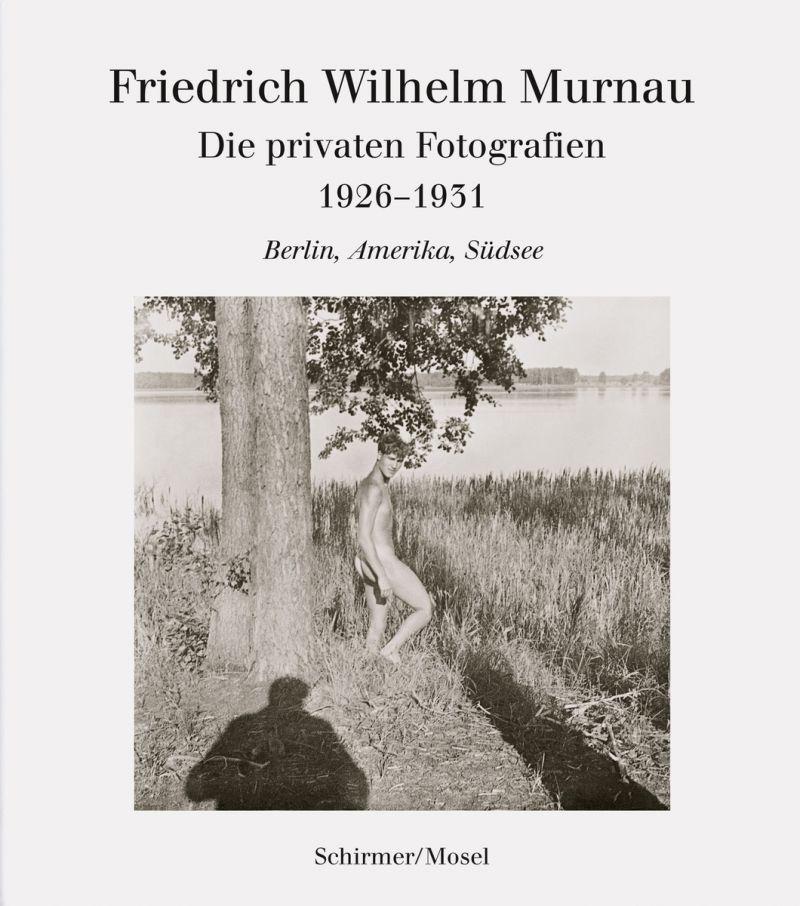 """Cover des Buches """"Friedrich Wilhelm Murnau. Die privaten Fotografien 1926–1931. Berlin, Amerika, Südsee"""" herausgegeben von  Guido Altendorf, Werner Sudendorf und Wolfgang Theis"""
