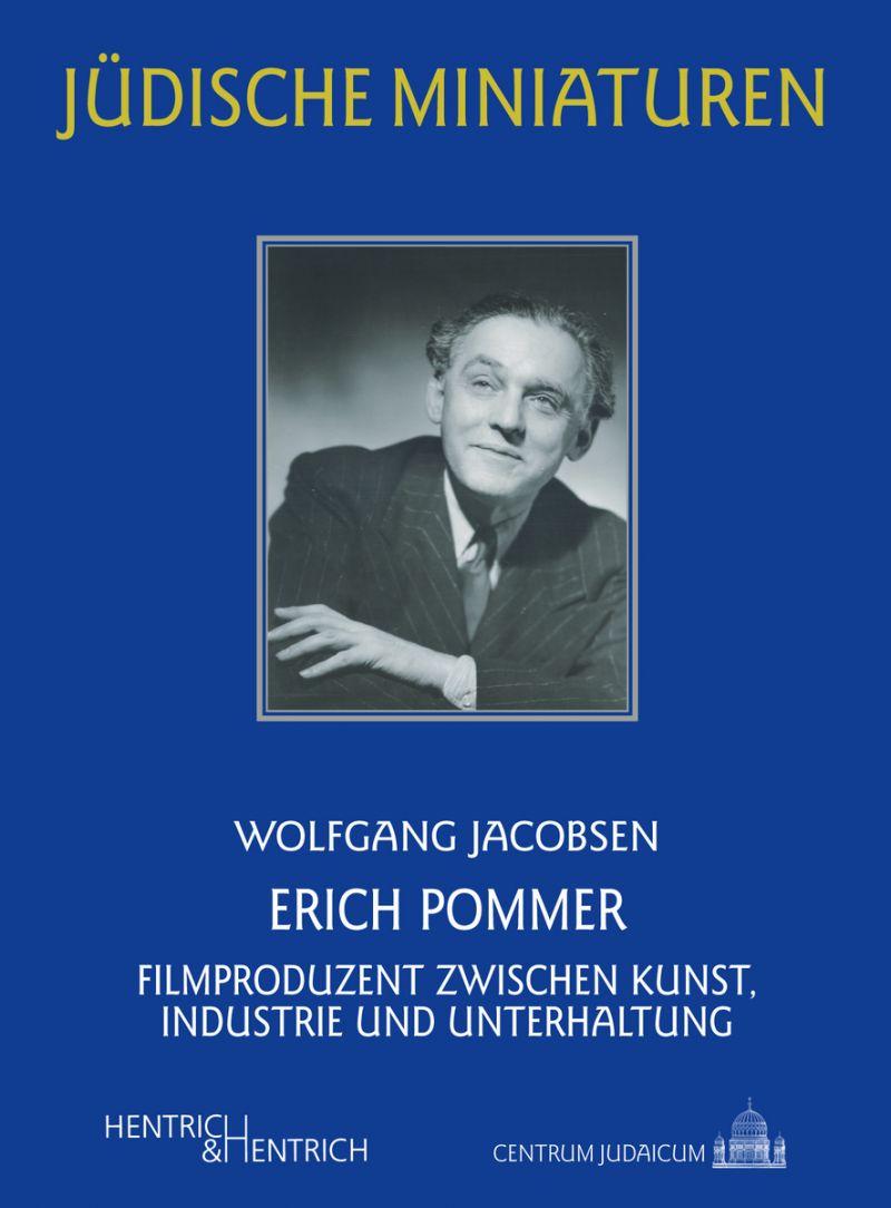 """Cover des Buches """"Erich Pommer. Filmproduzent zwischen Kunst, Industrie und Unterhaltung"""" von Wolfgang Jacobsen"""