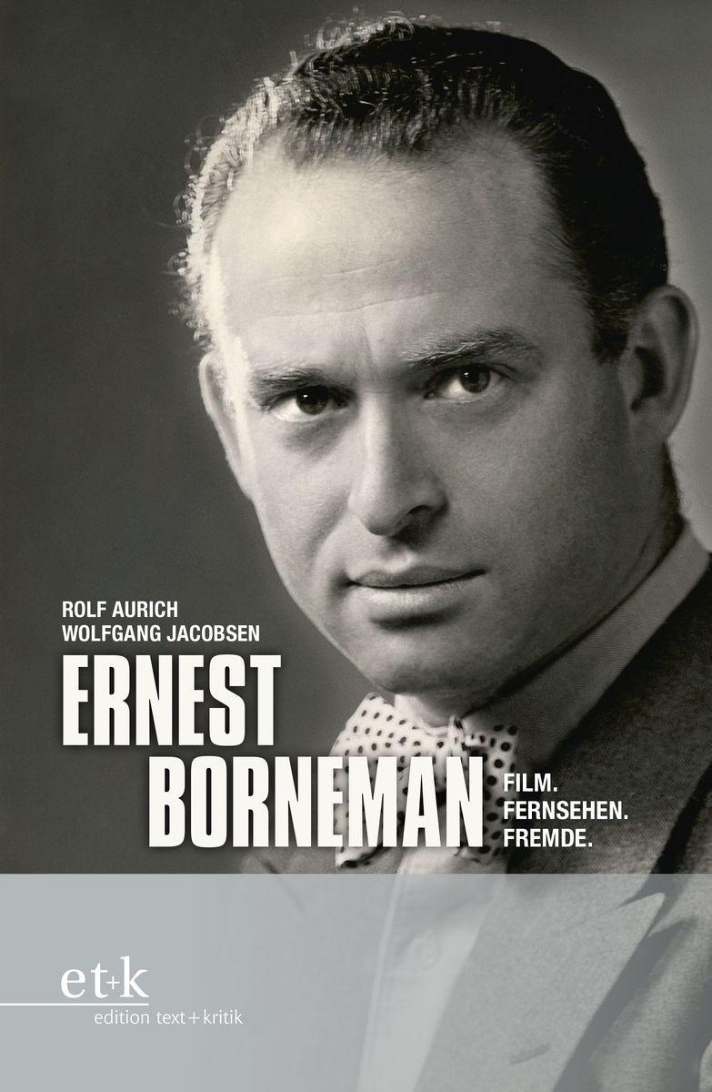 """Cover des Buches """"Ernest Borneman. Film. Fernsehen. Fremde"""" von Rolf Aurich und Wolfgang Jacobsen"""