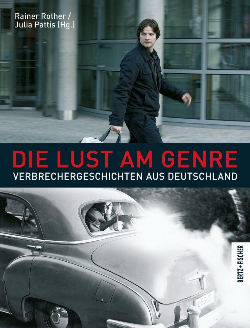 """Cover des Buches """"Die Lust am Genre. Verbrechergeschichten aus Deutschland"""" herausgegeben von Rainer Rother und Julia Pattis"""