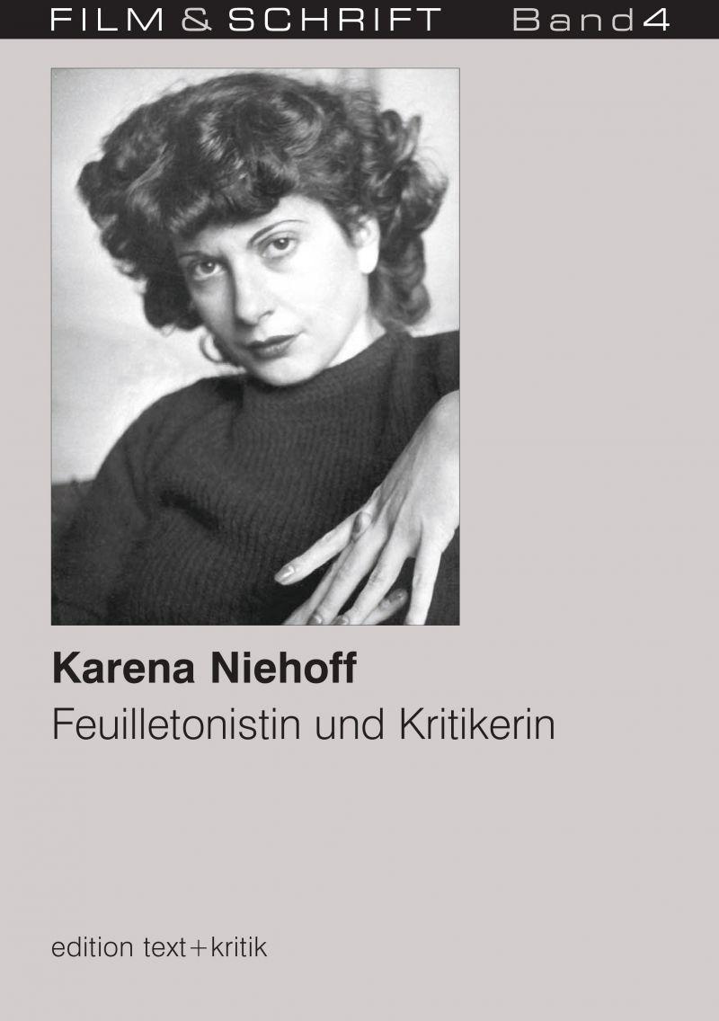 """Cover des Buches """"Karena Niehoff. Feuilletonistin und Kritikerin"""" herausgegeben von Rolf Aurich und Wolfgang Jacobsen"""