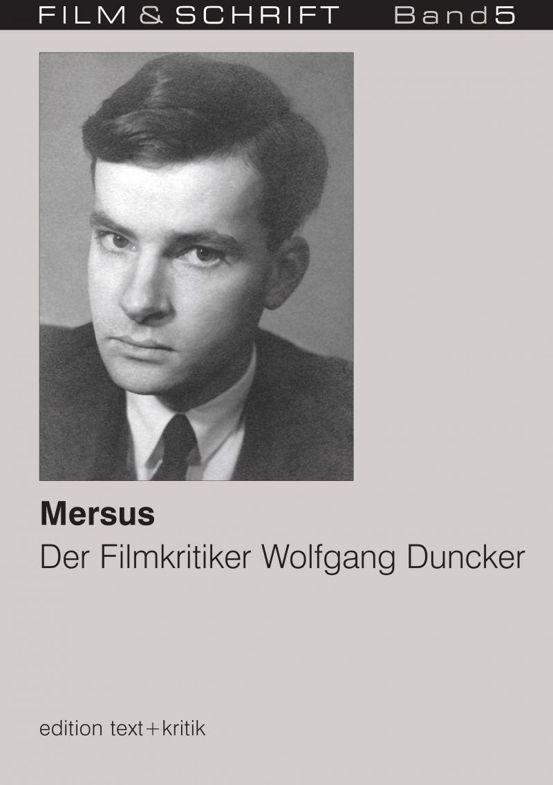 """Cover des Buches """"Mersus. Der Filmkritiker Wolfgang Duncker"""" herausgegeben von Rolf Aurich und Wolfgang Jacobsen"""