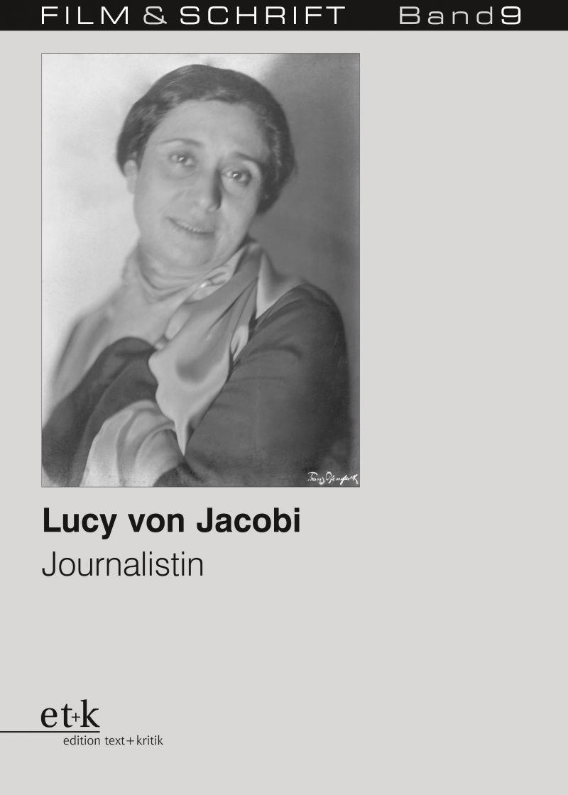 """Cover des Buches """"Lucy von Jacobi. Journalistin"""" herausgegeben von Rolf Aurich und Wolfgang Jacobsen"""