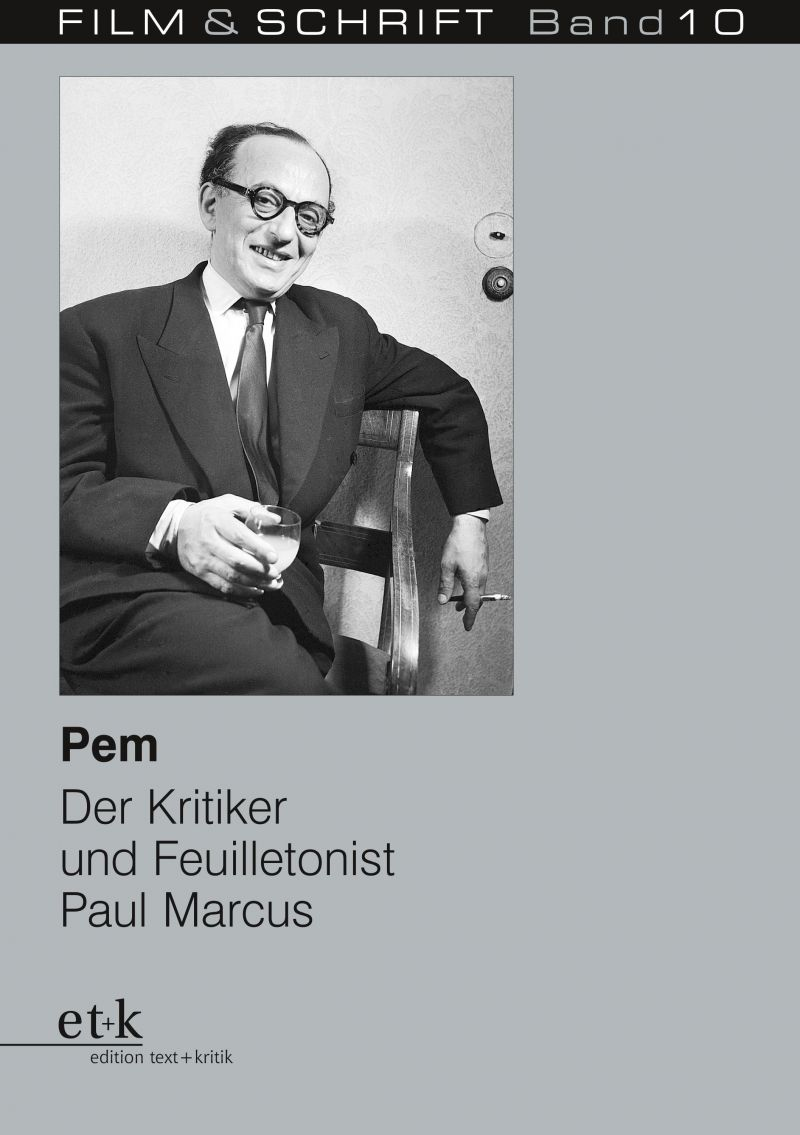 """Cover des Buches """"Pem. Der Kritiker und Feuilletonist Paul Marcus"""" herausgegeben von Rolf Aurich und Wolfgang Jacobsen"""