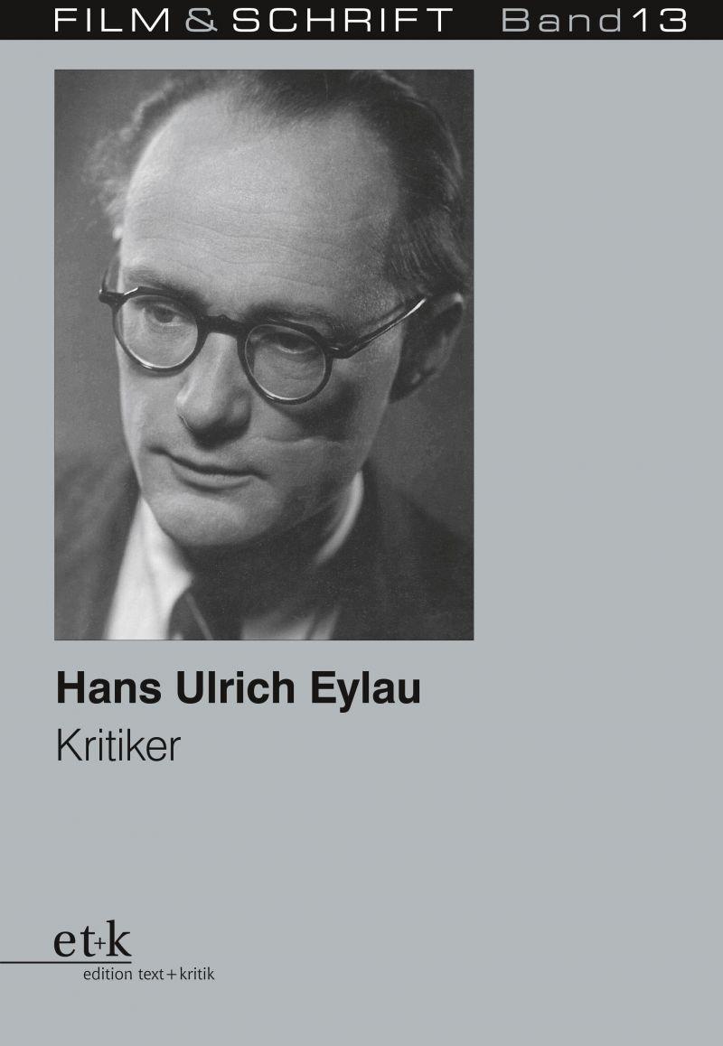 """Cover des Buches """"Hans Ulrich Eylau. Kritiker"""" herausgegeben von Rolf Aurich und Wolfgang Jacobsen"""