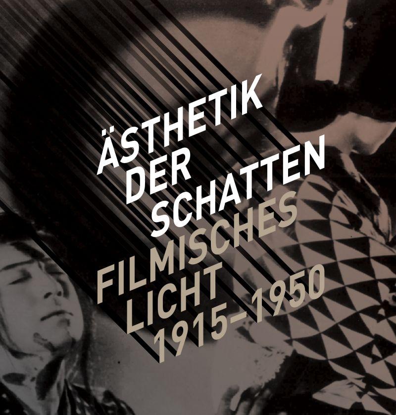 """Cover der Anthologie """"Ästhetik der Schatten. Filmisches Licht 1915–1950"""" herausgegeben von  Connie Betz, Julia Pattis und Rainer Rother"""