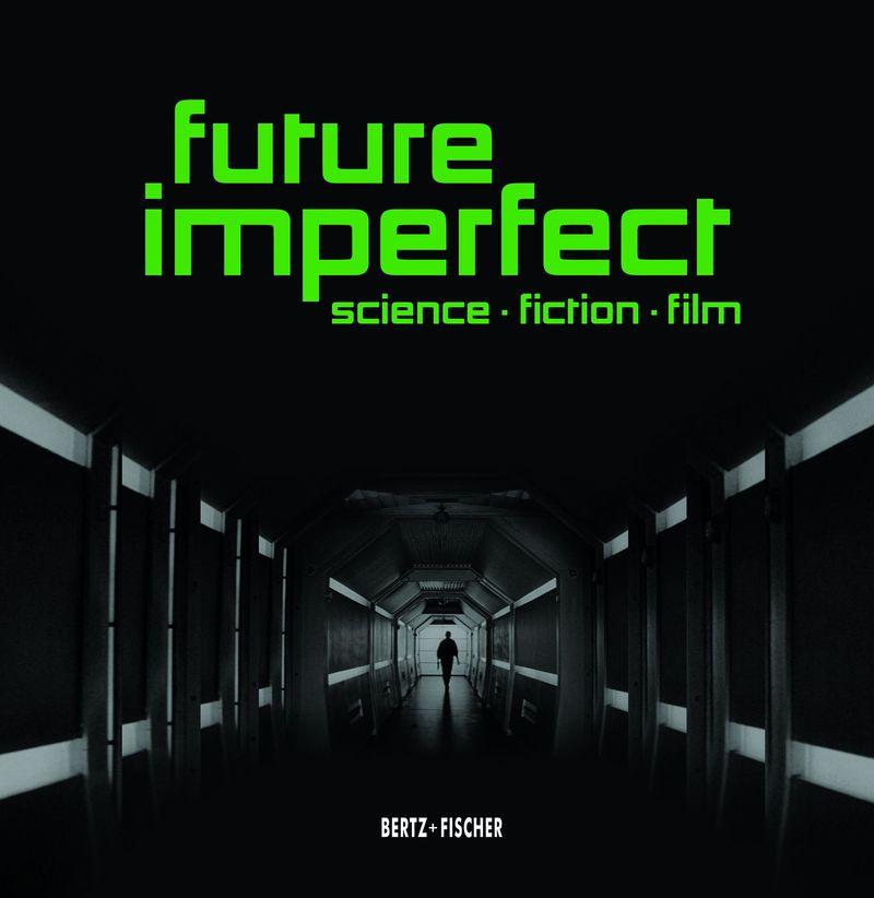 "Katalogcover zur Berlinale-Retrospektive 2017 ""Future Imperfect. Science • Fiction • Film"""