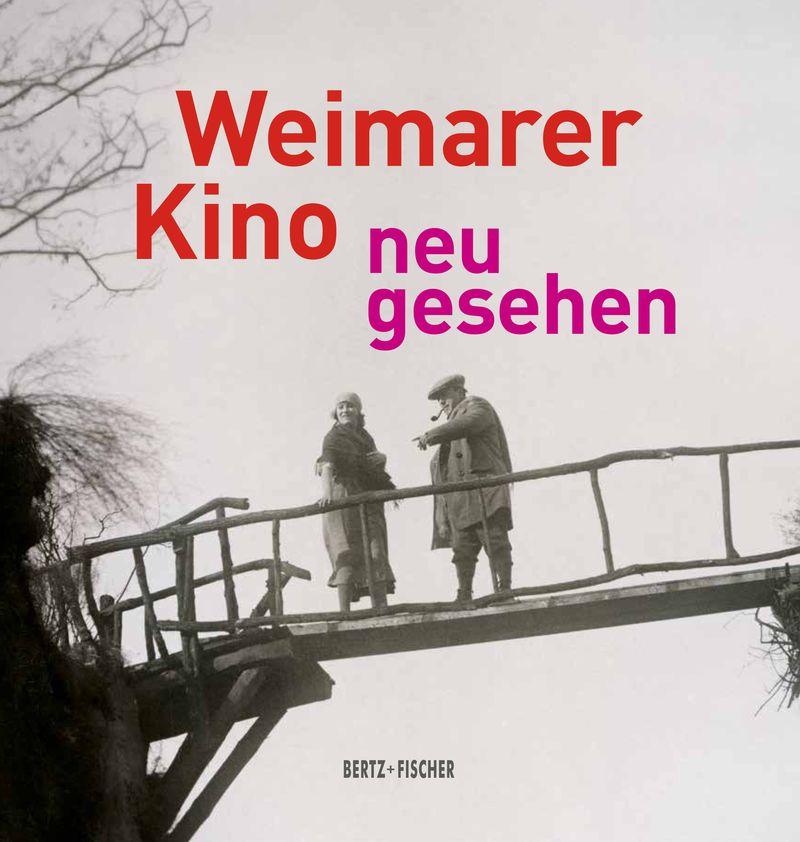 """Katalog zur Berlinale-Retrospektive 2018 """"Weimarer Kino – neu gesehen"""""""
