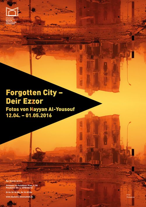"Poster for the exhibition ""Forgotten City — Deir Ezzor"", Deutsche Kinemathek, Berlin"
