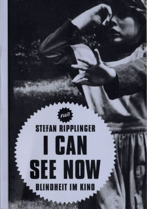 "Cover des Buches ""I can see now. Blindheit im Kino"" von Stefan Ripplinger"