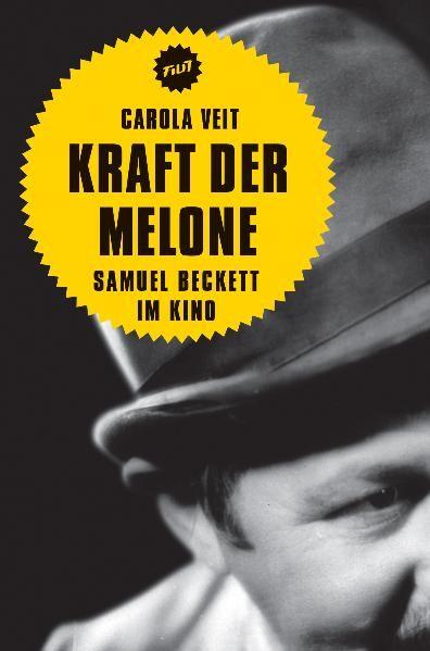 """Cover des Buches """"Kraft der Melone. Samuel Beckett im Kino"""" von Carola Veit"""