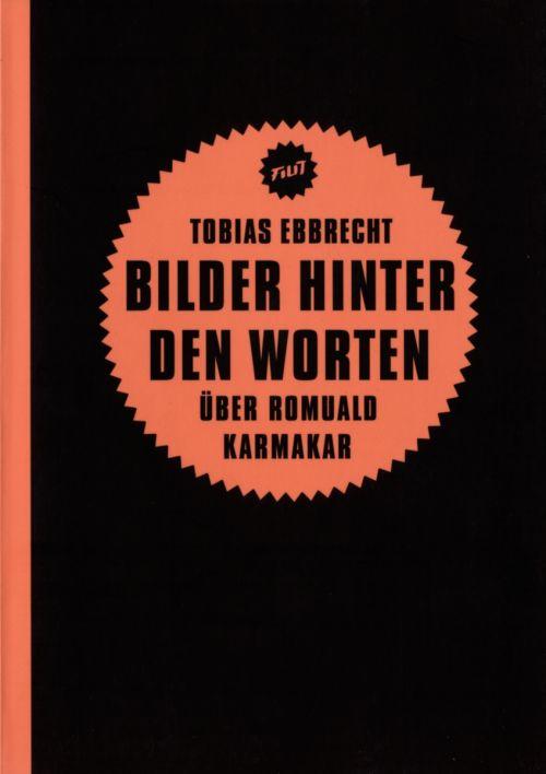 """Cover des Buches """"Bilder hinter den Worten. Über Romuald Karmakar"""" von Tobias Ebbrecht"""
