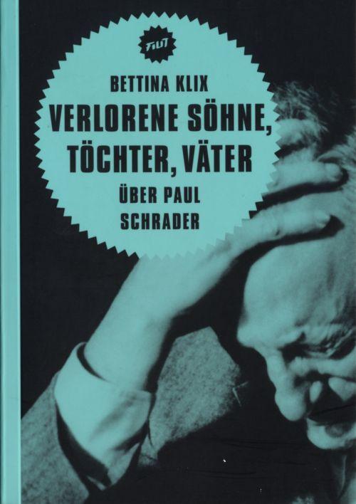 """Cover des Buches """"Verlorene Söhne, Töchter, Väter. Über Paul Schrader"""" von Bettina Klix"""