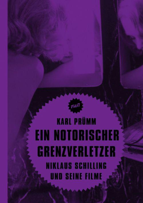 """Cover des Buches """"Ein notorischer Grenzverletzer. Niklaus Schilling und seine Filme"""""""