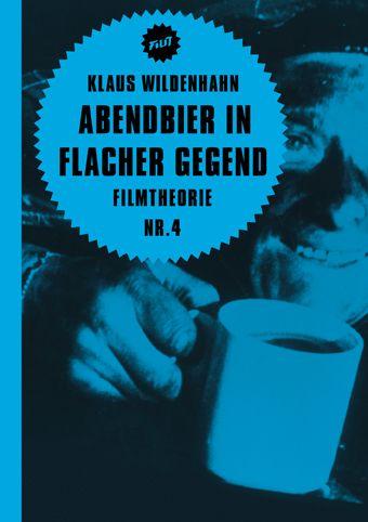 """Cover des Buches """"Abendbier in flacher Gegend. Filmtheorie Nr. 4"""""""