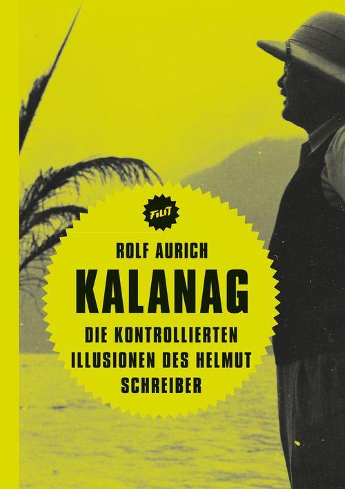 """Cover des Buches """"Kalanag. Die kontrollierten Illusionen des Helmut Schreiber"""""""