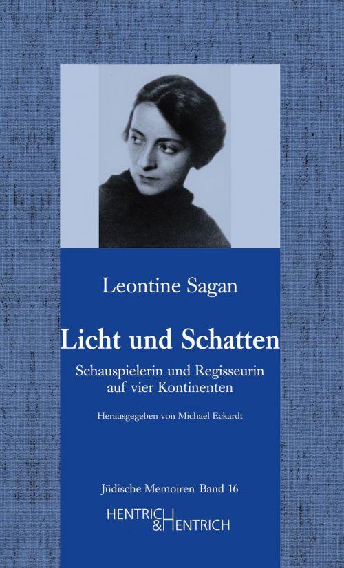 """Cover des Buches """"Licht und Schatten. Schauspielerin und Regisseurin auf vier Kontinenten"""" von Leontine Sagan"""