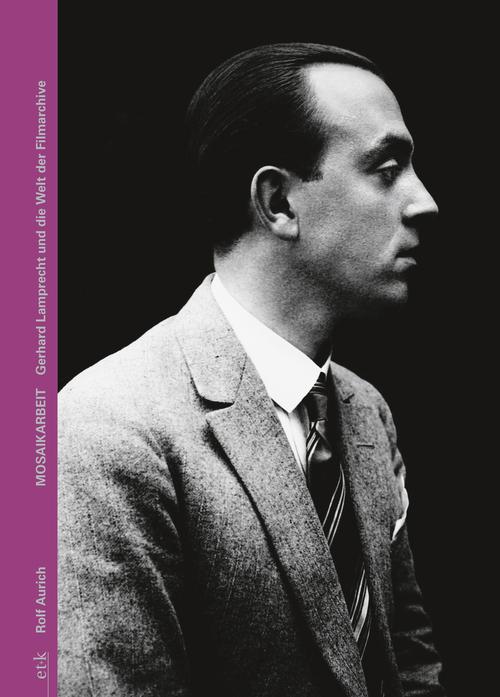 """Cover des Buches """"Mosaikarbeit. Gerhard Lamprecht und die Welt der Filmarchive"""""""