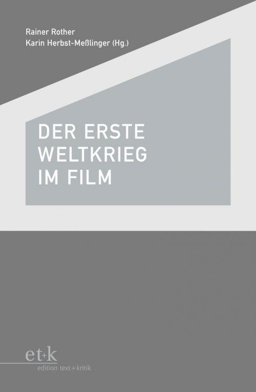 """Cover des Buches """"Der Erste Weltkrieg im Film"""" herausgegeben von Rainer Rother und Karin Herbst-Meßlinger"""