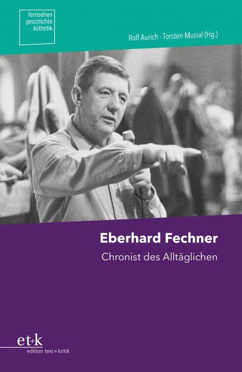 Titelbild des Buchs Eberhard Fechner. Chronist des Alltäglichen