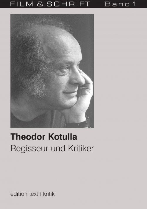 """Cover des Buches """"Theodor Kotulla. Regisseur und Kritiker"""" herausgegeben von Rolf Aurich und Wolfgang Jacobsen"""
