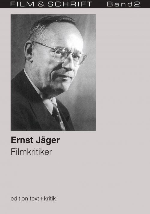 """Cover des Buches """"Ernst Jäger. Filmkritiker"""" herausgegeben von Rolf Aurich und Wolfgang Jacobsen"""