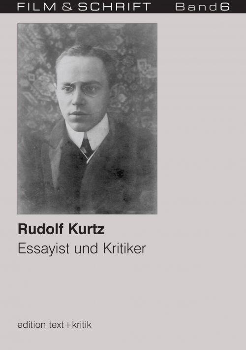 """Cover des Buches """"Rudolf Kurtz. Essayist und Kritiker"""" herausgegeben von Rolf Aurich und Wolfgang Jacobsen"""