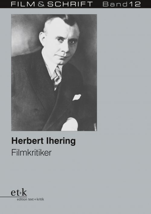 """Cover des Buches """"Herbert Ihering. Filmkritiker"""" herausgegeben von Rolf Aurich und Wolfgang Jacobsen"""