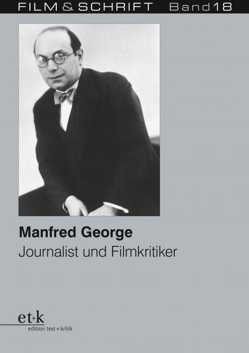"""Cover des Buches """"Manfred George Journalist und Filmkritiker"""", herausgegeben von Rolf Aurich und Wolfgang Jacobsen"""