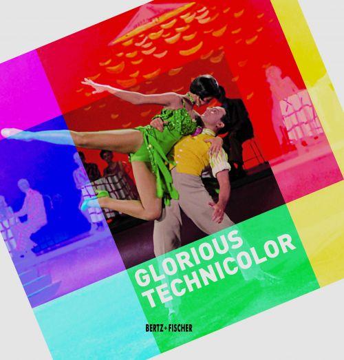 """Cover des Buches """"Glorious Technicolor"""" herausgegeben von  Connie Betz, Rainer Rother und Annika Schaefer"""